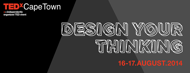 TEDxCapeTown DESIGN YOUR THINKING