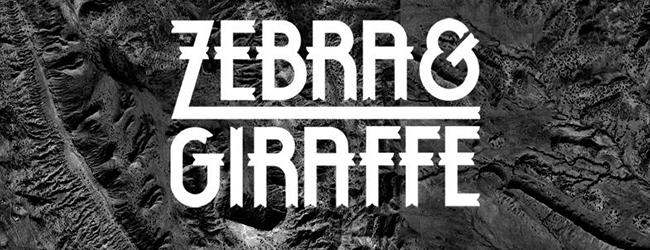 ZEBRA & GIRAFFE UNPLUGGED