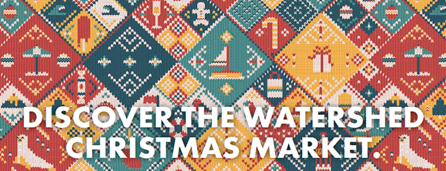 THE WATERSHED CHRISTMAS MARKET
