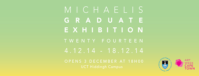 MICHAELIS GRADUATE EXHIBITION