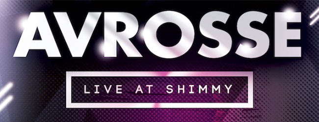 AVROSSE LIVE AT SHIMMY BEACH CLUB