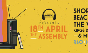 SHORTSTRAW, BEACH PARTY AND VANILLA AT THE ASSEMBLY