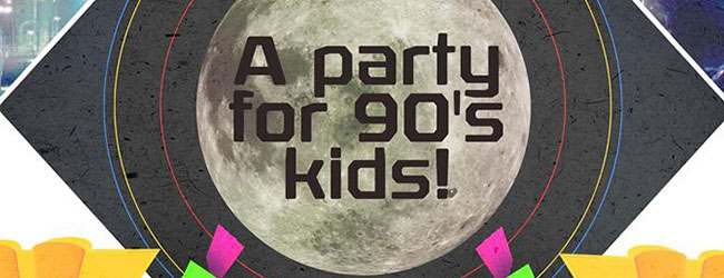 A PARTY FOR 90'S KIDS