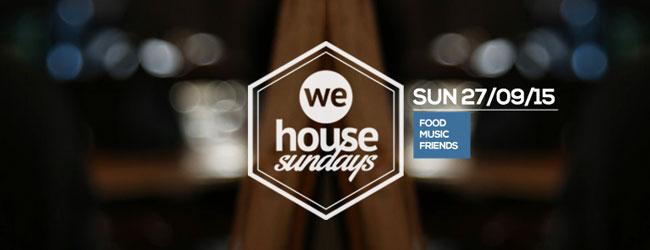 WE HOUSE SUNDAYS