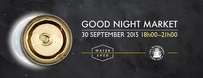GOOD NIGHT MARKET AT WATERSHED