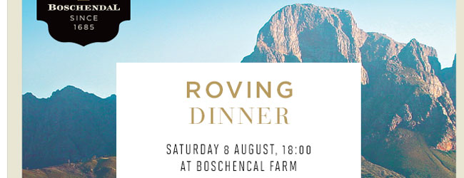 ROVING DINNER AT BOSCHENDAL