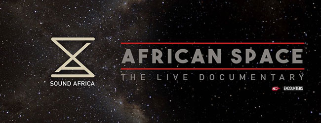 AFRICAN SPACE THE LIVE DOCUMENTARY