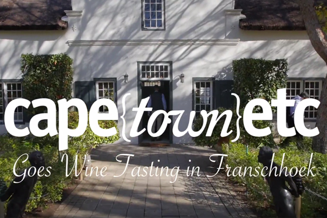 Cape Town Etc goes wine tasting in Franschhoek (video)