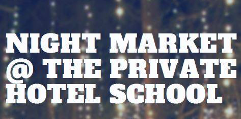 Night Market at The Private Hotel School